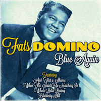 Fats Domino - Fats Domino - Blue Again
