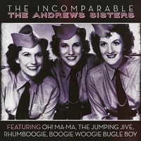 The Andrews Sisters - The Incomparable The Andrews Sisters