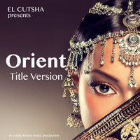 El Cutsha - Orient (Title Version)