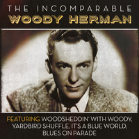 Woody Herman - The Incomparable Woody Herman
