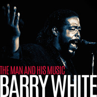 Barry White - Barry White - The Man and His Music