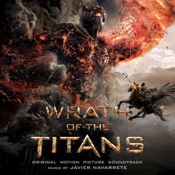 Javier Navarrete - Wrath Of The Titans: Original Motion Picture Soundtrack