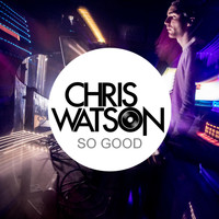 Chris Watson - So Good