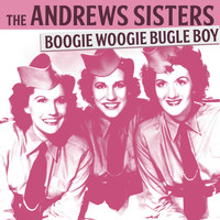 The Andrews Sisters - The Andrews Sisters - Boogie Woogie Bugle Boy