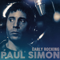 Paul Simon - Paul Simon - Early Rocking