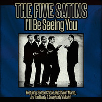 The Five Satins - The Five Satins - I'll Be Seeing You
