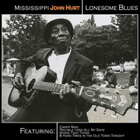 Mississippi John Hurt - Mississippi John Hurt - Lonesome Blues