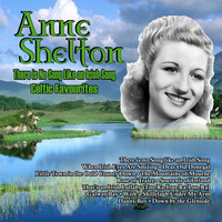 Anne Shelton - There Is No Song Like an Irish Song: Celtic Favourites