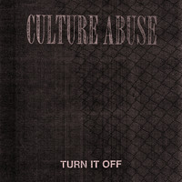 Culture Abuse - Turn It Off