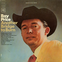 Ray Price - Another Bridge to Burn
