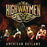 The Highwaymen - Live - American Outlaws