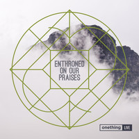 Forerunner Music - Enthroned on Our Praises (Live at Onething)
