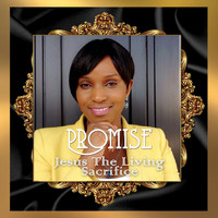 Promise - Jesus the Living Sacrifice