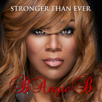 B Angie B - Stronger Than Ever