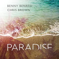 Benny Benassi & Chris Brown - Paradise (Radio Edit)