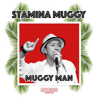 Muggy Man - Stamina Muggy