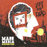 Left For Dead - Mass Media Distortion (Explicit)