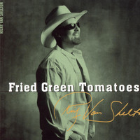 Ricky Van Shelton - Fried Green Tomatoes