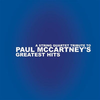 Paul McCartney - String Quartet Tribute To Paul Mccartney's Greates