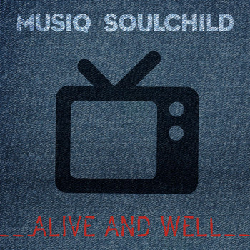 Musiq Soulchild - Alive and Well