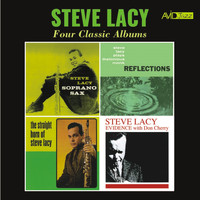 Steve Lacy - Four Classic Albums (Soprano Sax / Reflections - Plays Thelonious Monk / Straight Horn of Steve Lacy / Evidence) [Remastered]