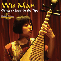 Wu Man - Music for the Chinese Plucked Lute