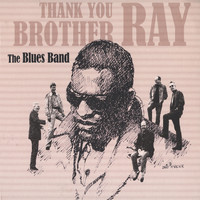 The Blues Band - Thank You Brother Ray