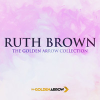 Ruth Brown - Ruth Brown - The Golden Arrow Collection