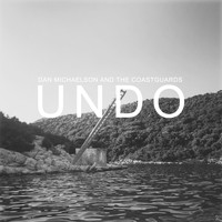 Dan Michaelson and The Coastguards - Undo