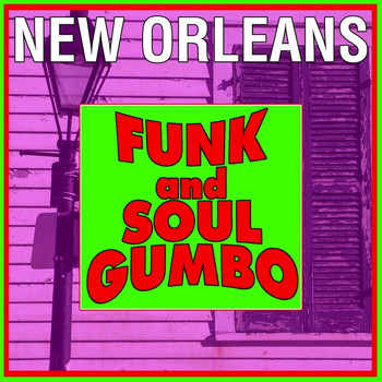 Various Artists - New Orleans Funk And Soul Gumbo
