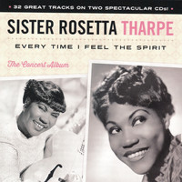 Sister Rosetta Tharpe - Every Time I Feel The Spirit