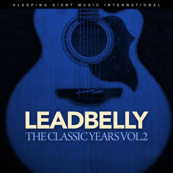 Leadbelly - The Classic Years, Vol. 2