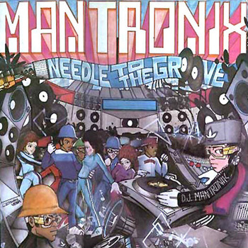 Mantronix - Needle to the Groove