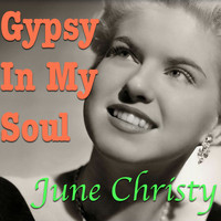 June Christy - Gypsy in My Soul
