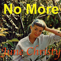 June Christy - No More