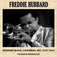 Freddie Hubbard - Live at Redondo Beach, California, 1983 (Fm Radio Broadcast)