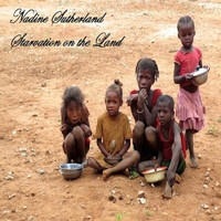 Nadine Sutherland - Starvation On The Land
