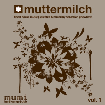 Sebastian Gnewkow - Muttermilch Vol. 1 - Selected & Mixed By Sebastian Gnewkow
