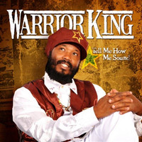 Warrior King - Tell Me How Me Sound [Remastered]