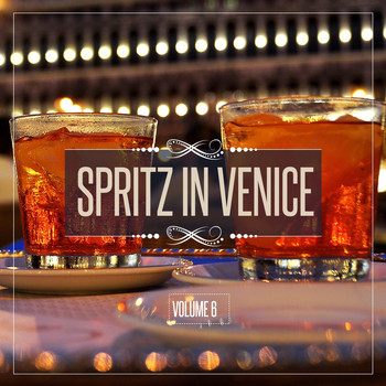 Various Artists - Spritz in Venice, Vol. 6
