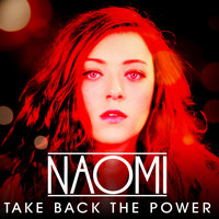 Naomi - Take Back the Power