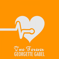 Georgette Gabel - Two Forever