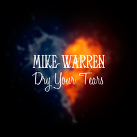 Mike Warren - Dry Your Tears