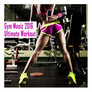 Various Artists - Gym Music 2016: Ultimate Workout