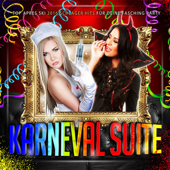 Various Artists - Karneval Suite - Top Apres Ski 2016 Schlager Hits für deine Fasching Party
