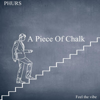 PHURS - A Piece Of Chalk