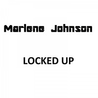 Marlene Johnson - Locked Up