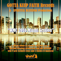 Various Artist - Gotta Keep Faith Records & Spiritual Blessings Productions Present WMC 2016 Miami Ssession