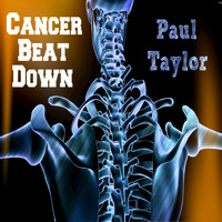 Paul Taylor - Cancer Beat Down
