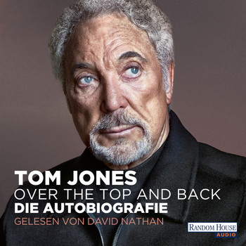 Tom Jones - Over the Top and Back - Die Autobiografie (Gekürzte Lesung)
